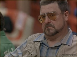"""""""If you will it, Dude, it is no dream."""" -Walter Sobchak"""